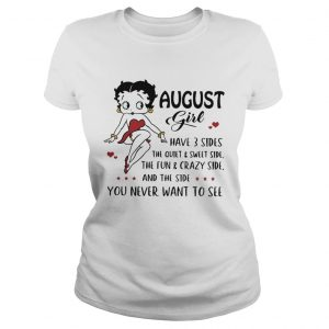 Betty Boop August girl I have 3 sides quiet sweet side the side you never want to see  Classic Ladies