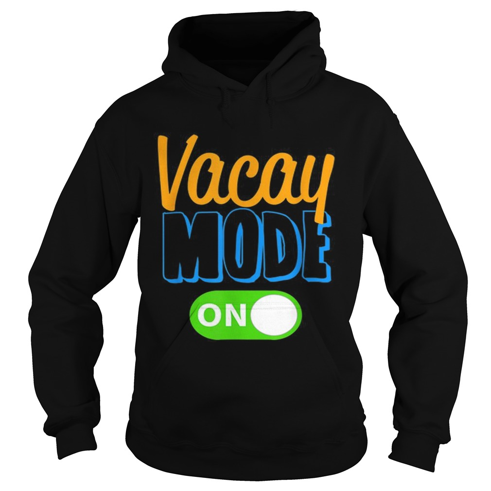 Premium Vacay Mode On Family Vacation  Hoodie