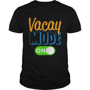 Premium Vacay Mode On Family Vacation  Unisex