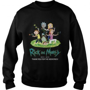 Rick and Morty 2013 2019 thank you for the memories  Sweatshirt