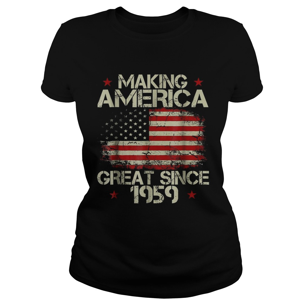 Top Making America Great Since 1959 American Flag  Classic Ladies