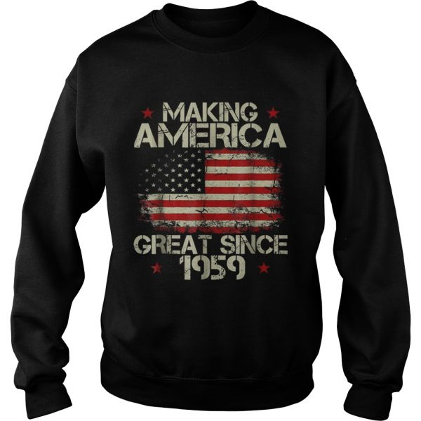 Top Making America Great Since 1959 American Flag  Sweatshirt