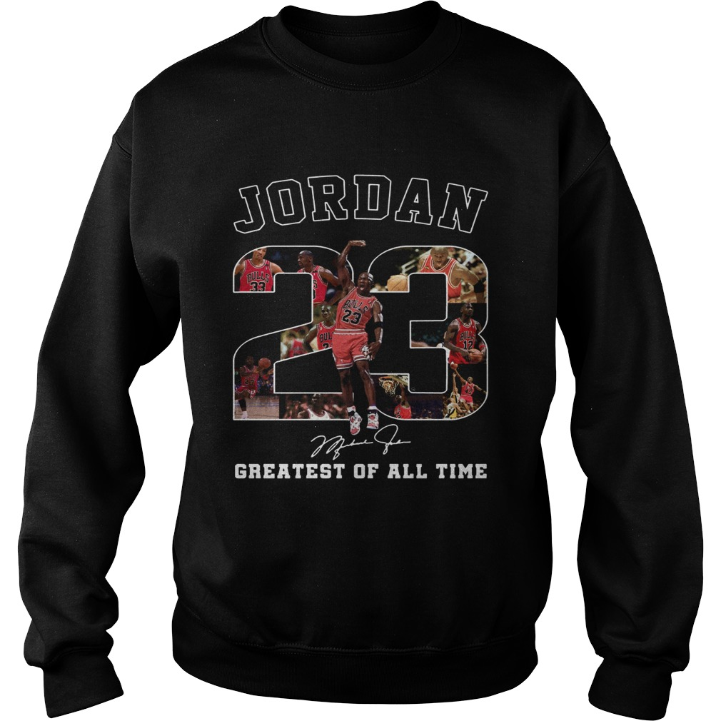 20 Michael Jordan Greatest of all time  Sweatshirt