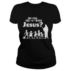 Are You FallOWeen Jesus Funny Christianity Kids Halloween Shirts Classic Ladies