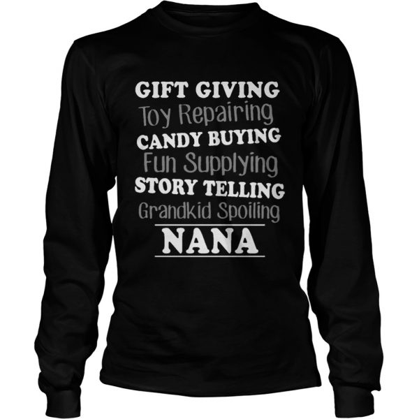 Gift Giving Toy Reparing Candy Buying Grandkid Spoiling Nana T LongSleeve