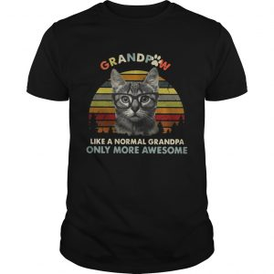 Grandpaw Like A Normal Grandpa Only More Awesome Funny Cats Lovers Grandfathers Shirts Unisex