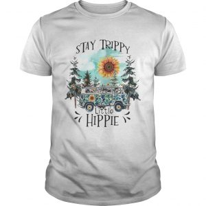 Stay trippy little hippie  Unisex