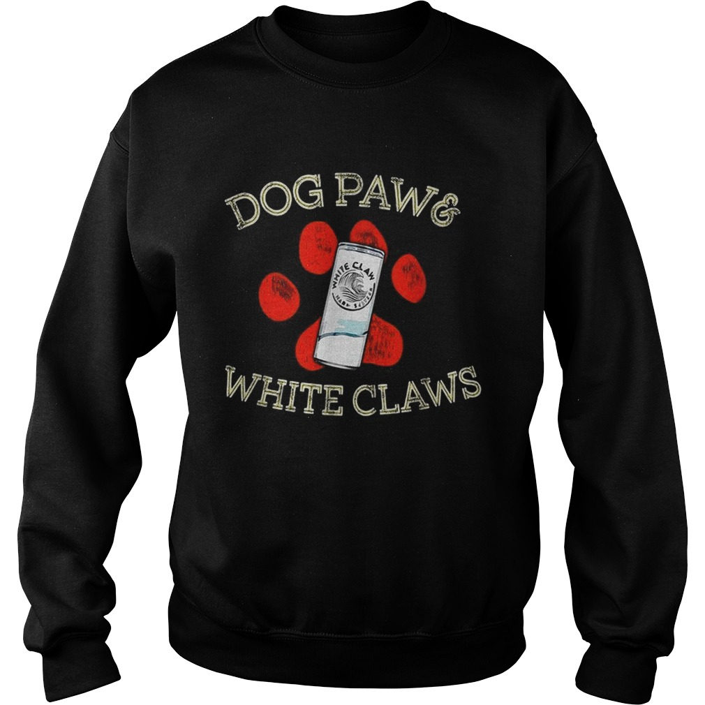 Dog paws and White Claws  Sweatshirt