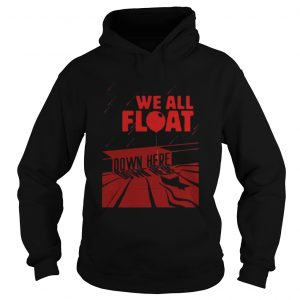 IT we all float down here  Hoodie
