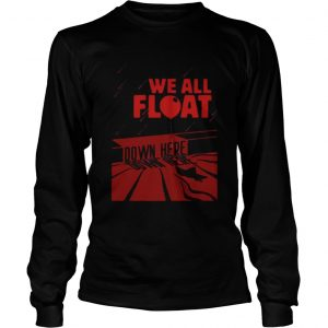 IT we all float down here  LongSleeve