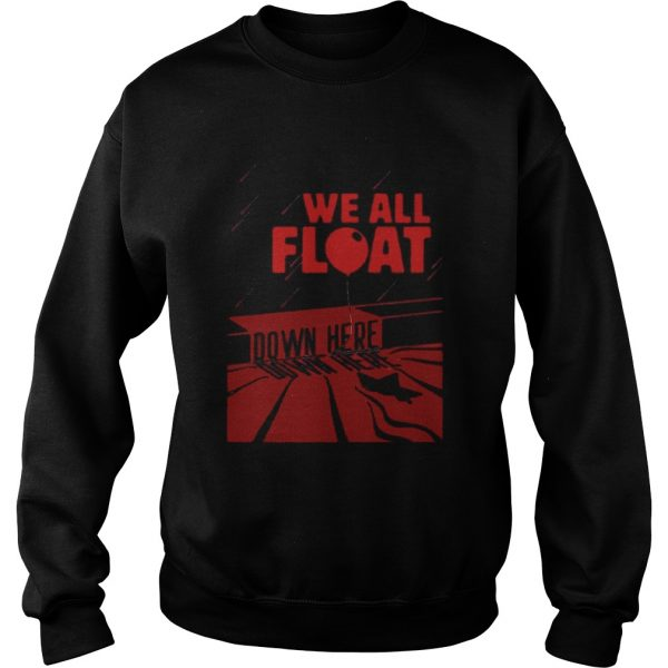 IT we all float down here  Sweatshirt