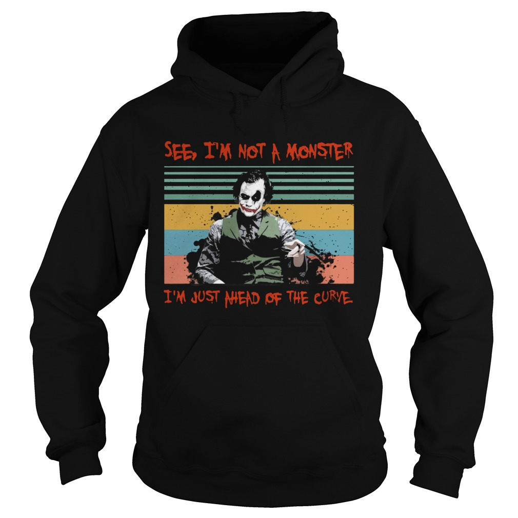 Joker see Im not a monster Im just a head of the curve vintage  Hoodie