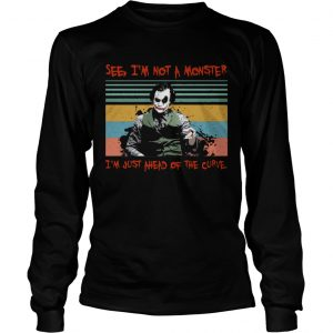 Joker see Im not a monster Im just a head of the curve vintage  LongSleeve