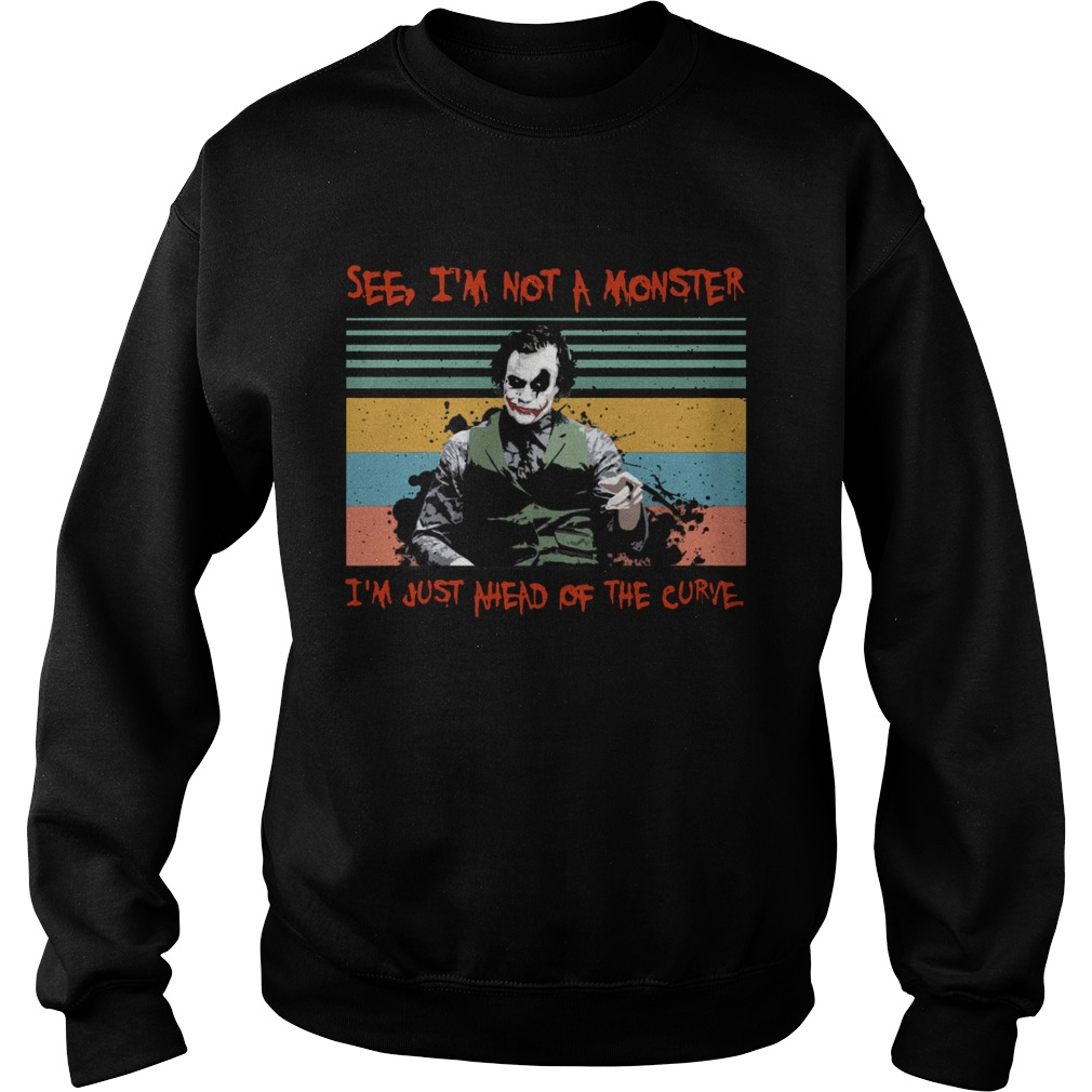 Joker see Im not a monster Im just a head of the curve vintage  Sweatshirt