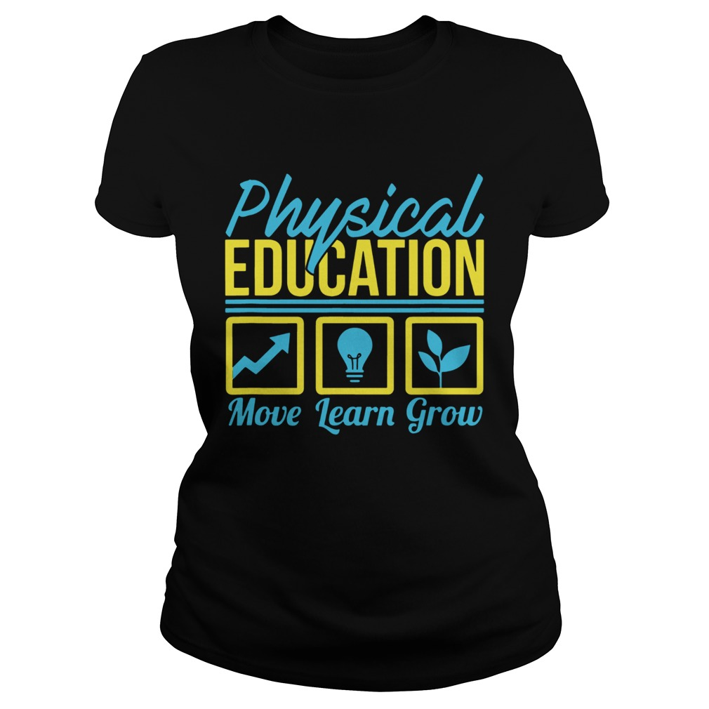 Physical Education Move Learn Grow T Classic Ladies