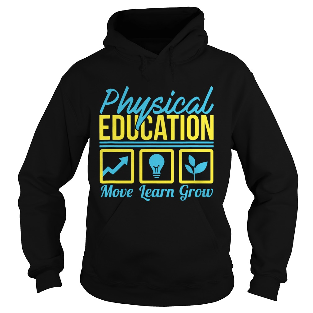 Physical Education Move Learn Grow T Hoodie