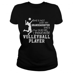 Shes not just my granddaughter shes also my favorite volleyball player  Classic Ladies