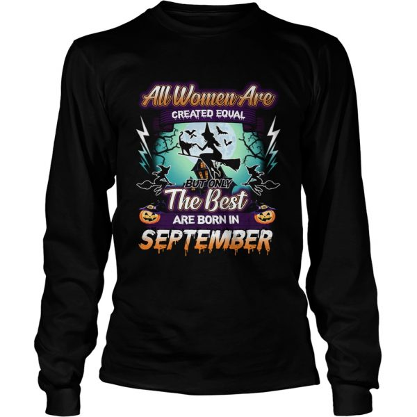 All women are created equal but only the best are born in september TShirt LongSleeve