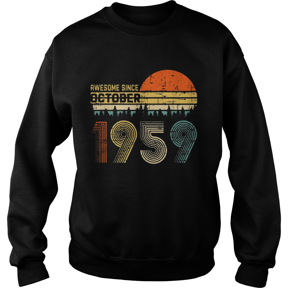 Awesome Since October 1959 Ts Sweatshirt