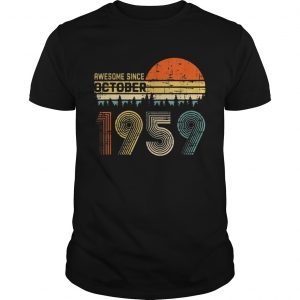 Awesome Since October 1959 Ts Unisex