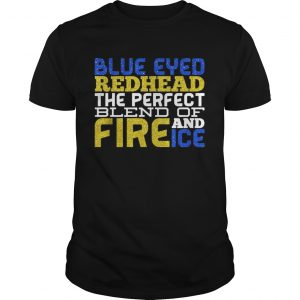 Blue eyed redhead the perfect blend of fire and ice  Unisex
