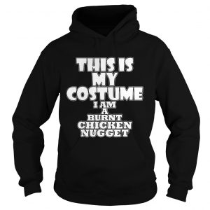 Burnt Chicken Nugget Funny Halloween Costume Idea  Hoodie