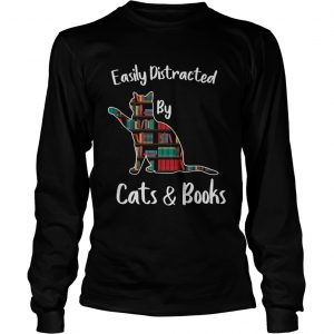 Easily distracted by cats and books  LongSleeve