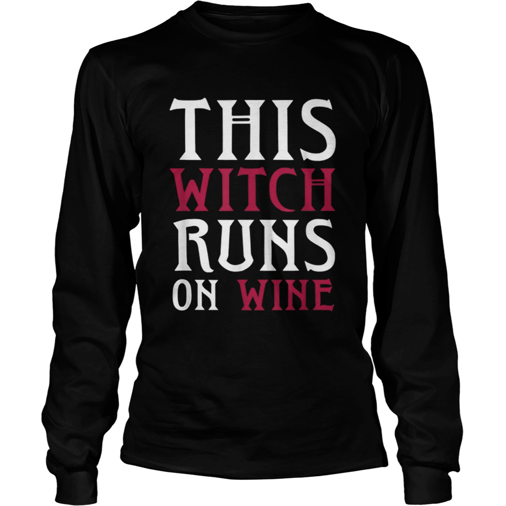 Funny Runs On Wine This Witch Runs On Wine LongSleeve