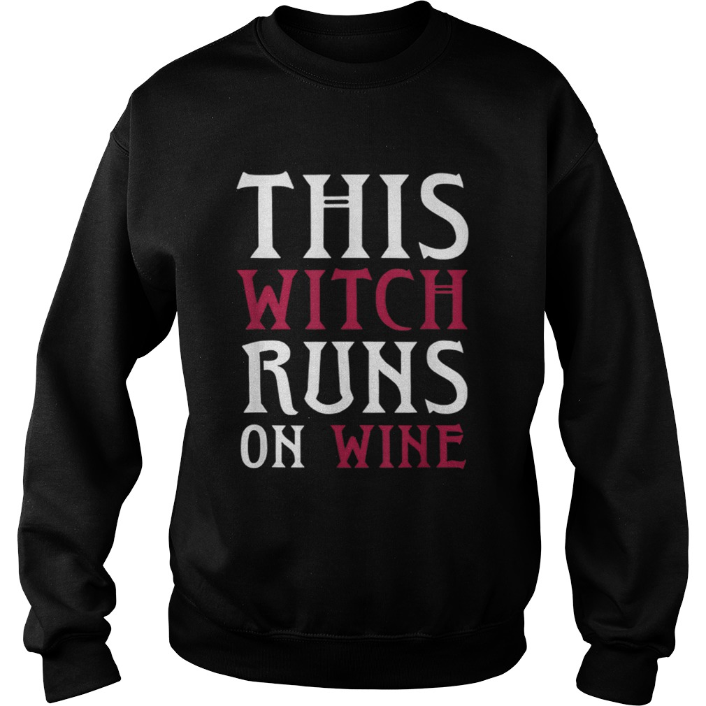 Funny Runs On Wine This Witch Runs On Wine Sweatshirt