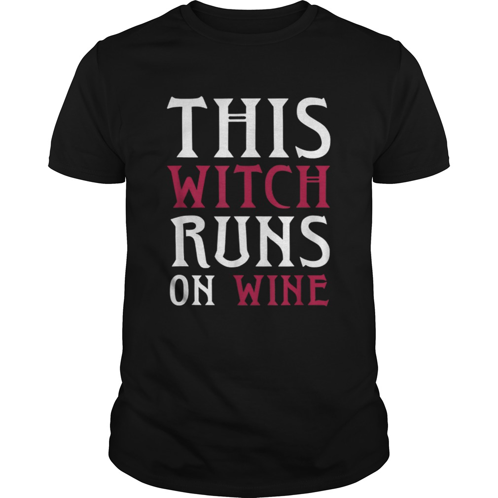 Funny Runs On Wine This Witch Runs On Wine Unisex