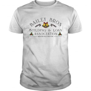 Bailey Bros BuildingLoan Association Bedford Falls New York  Unisex