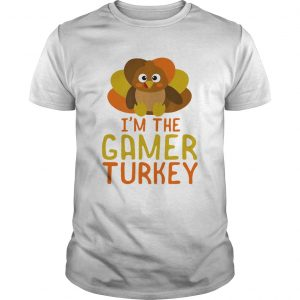 I Am The Gamer Turkey Thanksgiving Day  Unisex