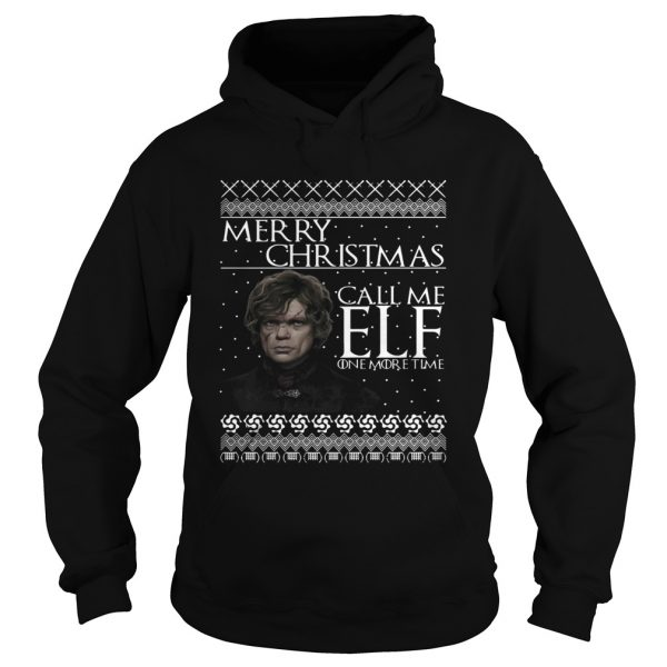 Tyrion Lannister Merry Christmas Call Me ELF One More Time  Hoodie