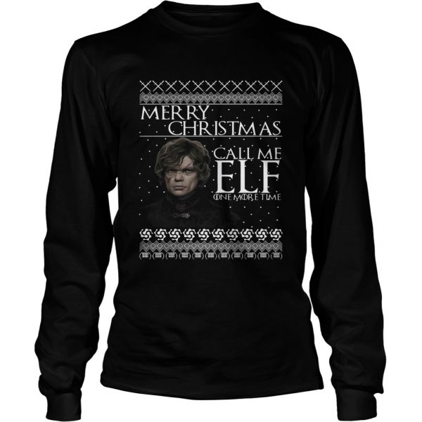 Tyrion Lannister Merry Christmas Call Me ELF One More Time  LongSleeve