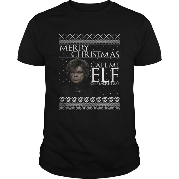 Tyrion Lannister Merry Christmas Call Me ELF One More Time  Unisex