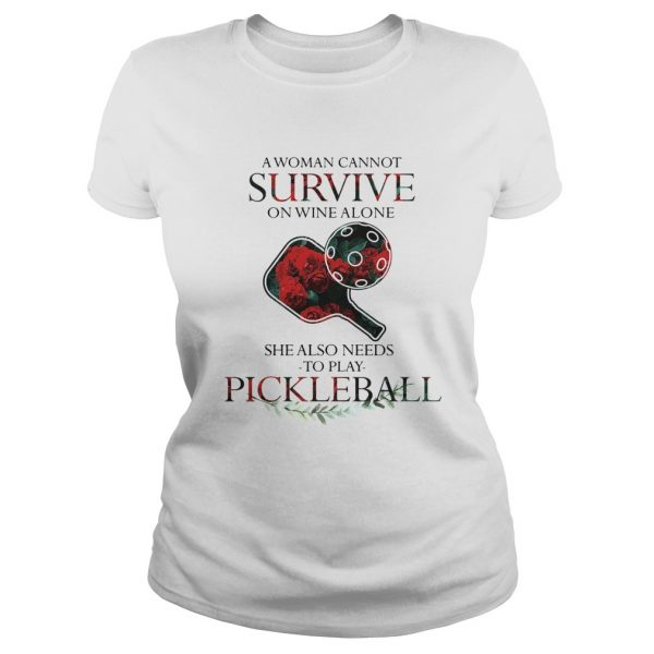 A Woman Cannot Survive On Wine Alone She Also Needs To Play Pickleball  Classic Ladies