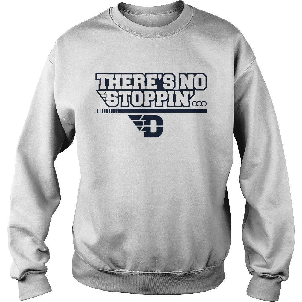 Dayton Theres No Stoppin  Sweatshirt