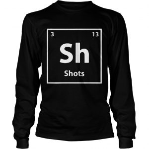 Periodic table for drunks shots  LongSleeve