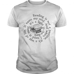 Reading is not a pastime its a way of life it eases my soul  Unisex