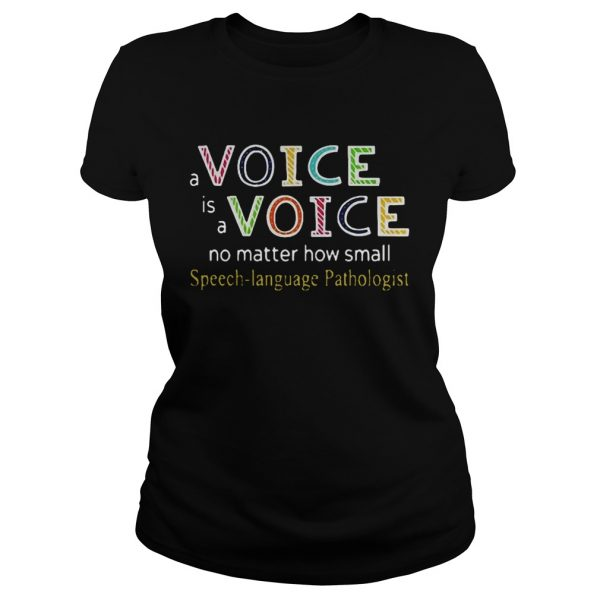 A Voice Is A Voice No Matter How Small Speech Language Pathologist  Classic Ladies