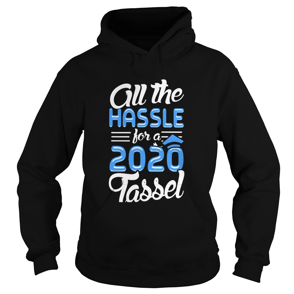 All the hassle for a 2020 tassel  Hoodie