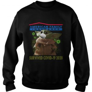 Baby Yoda American Family Insurance Survived Covid 19 2020  Sweatshirt