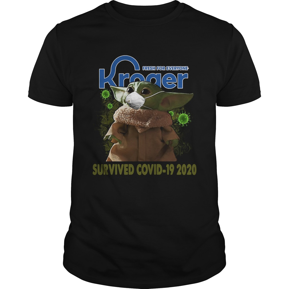 Baby Yoda Kroger Fresh For Everyone Survived Covid 19 2020  Unisex