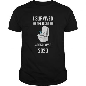 I Survived The Bidet Apocalypse 2020  Unisex
