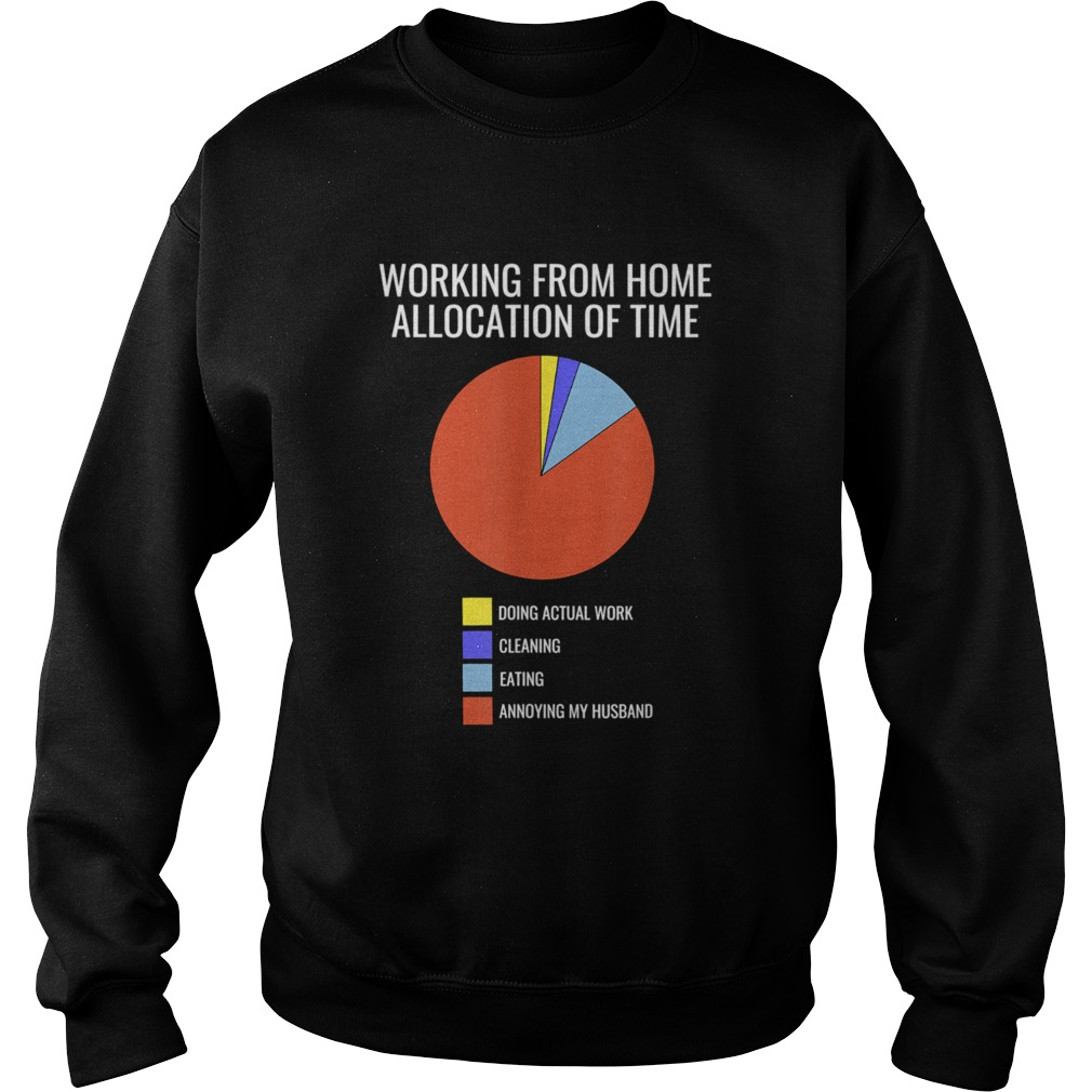 Pie Chart Annoying Husband Wife Working From Home  Sweatshirt