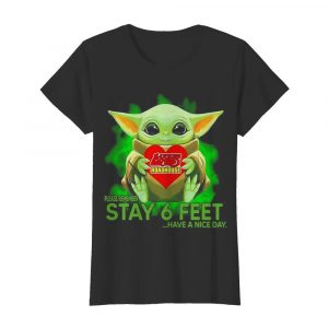 Baby Yoda hug Logans Roadhouse please remember stay 6 feet have a nice day  Classic Women's T-shirt
