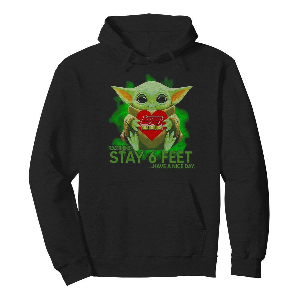 Baby Yoda hug Logans Roadhouse please remember stay 6 feet have a nice day  Unisex Hoodie