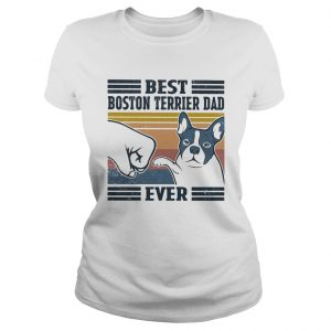 Best boston terrier dad ever vintage  Classic Ladies
