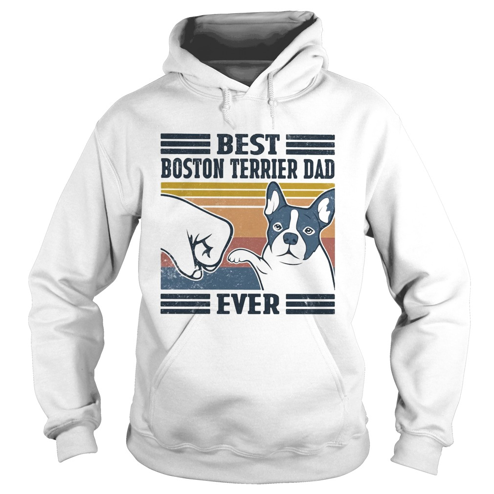 Best boston terrier dad ever vintage  Hoodie