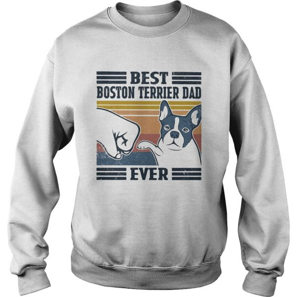 Best boston terrier dad ever vintage  Sweatshirt